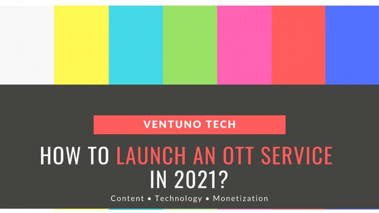 How to launch OTT service - Ventuno